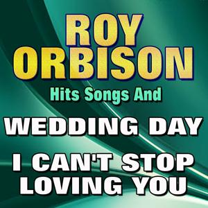 Hits Songs Wedding Day I Can't Stop Loving You Love Hurts (Original Artist Original Songs)