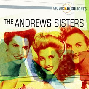 Music & Highlights: The Andrews Sisters Greatest Hits
