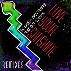 Love Your Sunshine (Remixes)