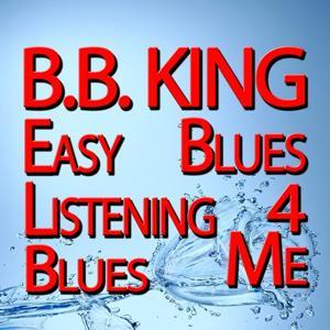 Easy Listening Blues / Blues For Me (Original Artist Original Songs)