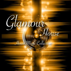 Glamour House - House Music Collection