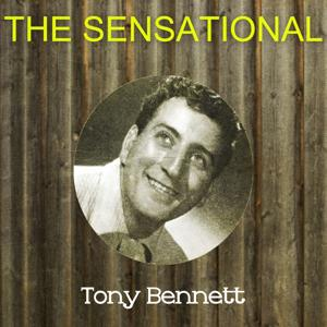 The Sensational Tony Bennett