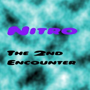 Nitro-the 2nd Encounter