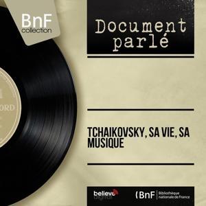 Tchaikovsky, sa vie, sa musique (Mono Version)