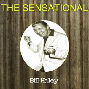 The Sensational Bill Haley