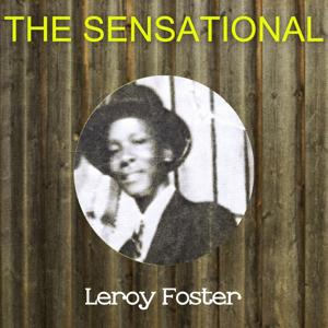 The Sensational Leroy Foster