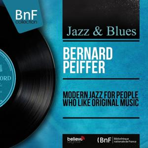 Modern Jazz for People Who Like Original Music (Mono Version)