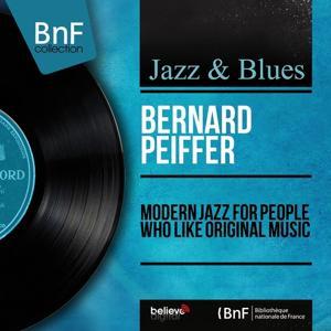 Modern Jazz for People Who Like Original Music (Mono Version)