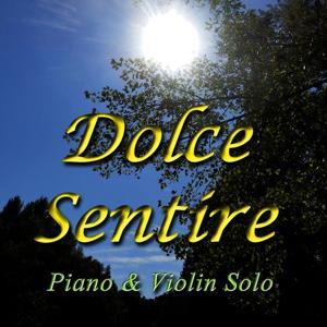 Dolce sentire (Piano & Violin Solo)