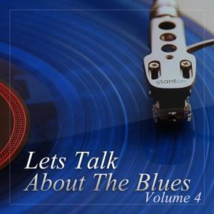 Lets Talk About the Blues, Vol. 4