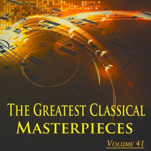 The Greatest Classical Masterpieces, Vol. 41 (Remastered)