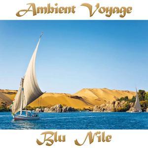 Ambient Voyage: Blue Nile