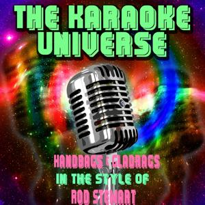 Handbags & Gladrags (Karaoke Version) [in the Style of Rod Stewart]