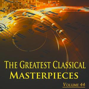 The Greatest Classical Masterpieces, Vol. 44 (Remastered)