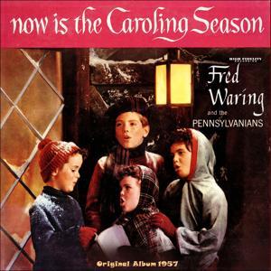 Now Is the Caroling Season (Original Album 1957)