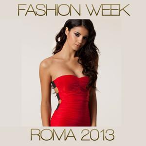 Fashion Week Roma 2013