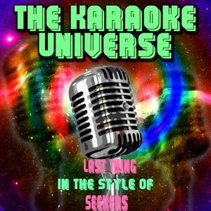 Last Thing (Karaoke Version) [in the Style of Seekers]