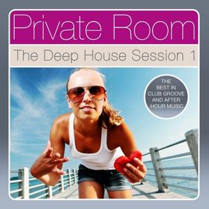 Private Room - The Deep House Session, Vol. 1 (The Best in Club Groove and After Hour Music)