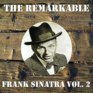 The Remarkable Frank Sinatra, Vol. 2