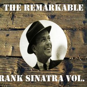 The Remarkable Frank Sinatra, Vol. 3