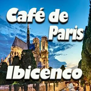 Café de Paris Ibicenco (Original Artist Original Songs)