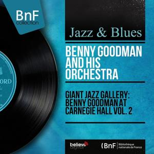 Giant Jazz Gallery: Benny Goodman at Carnegie Hall Vol. 2 (Live Recorded in 1938, Mono Version)