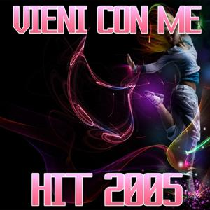 Vieni con me (Hit 2005)