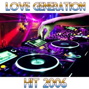 Love Generation (Hit 2006)