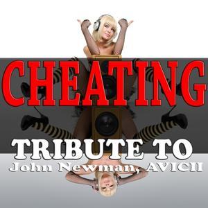 Cheating: Tribute to John Newman, Avicii