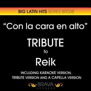 Con la Cara en Alto - Tribute To Reik