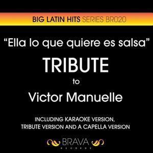 Ella Lo Que Quiere Es Salsa - Tribute To Victor Manuelle
