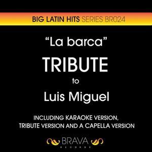 La Barca - Tribute To Luis Miguel