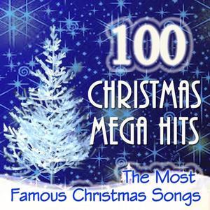 100 Christmas Mega Hits (The Most Famous Christmas Songs)