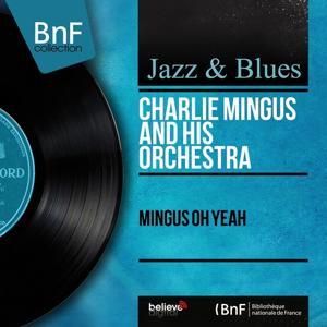 Mingus Oh Yeah (Mono Version)