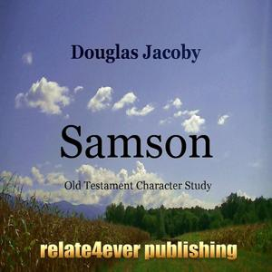 Samson (Old Testament Character Study)