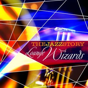 The Jazz Story - Lounge Wizards