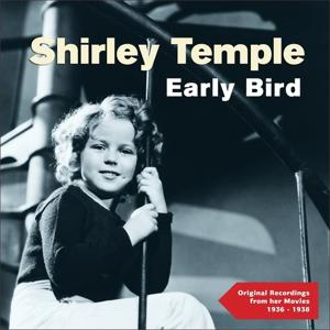 Early Bird (Original Recordings from Her Movies 1936 - 1938)