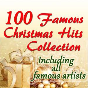 100 Famous Christmas Hits Collection (Including All Famous Artists)
