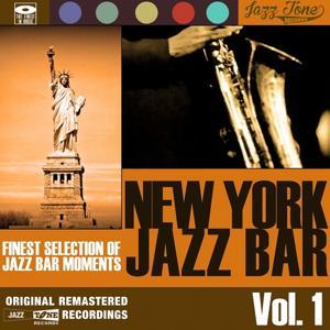 New York Jazz Bar, Vol. 1 (Finest Selection of Jazz Bar Moments)