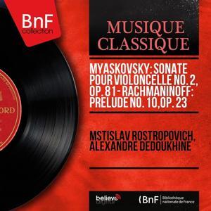 Myaskovsky: Sonate pour violoncelle No. 2, Op. 81 - Rachmaninoff: Prélude No. 10, Op. 23 (Mono Version)