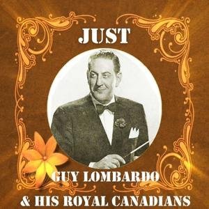 Just Guy Lombardo and His Royal Canadians