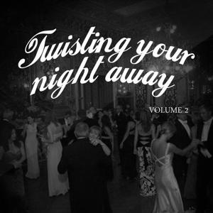 Twisting Your Night Away, Vol. 2