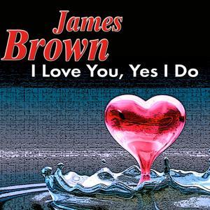 I Love You, Yes I Do