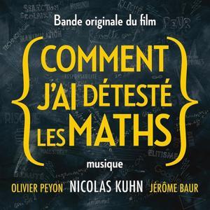 Comment j'ai détesté les maths (Bande originale du film d'Olivier Peyon)