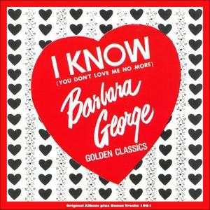 I Know (You Don't Love Me No More) (Sue Records Story - Original Album Plus Bonus Tracks)