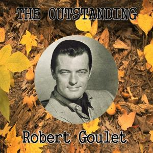 The Outstanding Robert Goulet