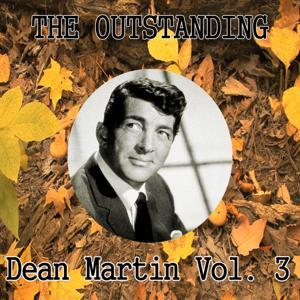 The Outstanding Dean Martin, Vol. 3