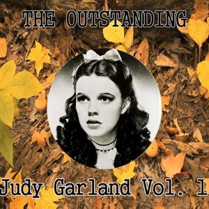 The Outstanding Judy Garland Vol. 1