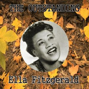 The Outstanding Ella Fitzgerald