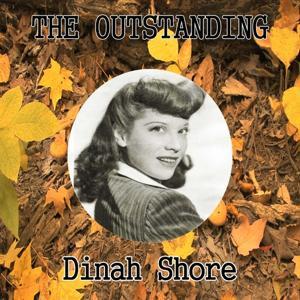 The Outstanding Dinah Shore